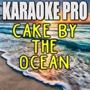 Cake By The Ocean (Originally Performed by DNCE) [Instrumental Version]/Karaoke Pro
