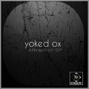 Attraction EP/Yoked OX