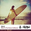 Back To The House 2/DJ-K