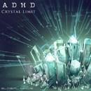 Crystal Limit/ADHD