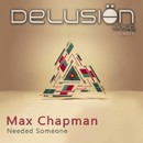 Needed Someone/Max Chapman
