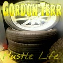 Hustle Life/Gordon Terr