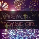 Fireworks/Tommie Girl