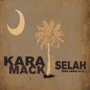 Selah/Kara Mack