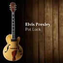 Pot Luck/Elvis Presley
