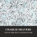 One Of The Best Jazzman Ever/Charlie Shavers