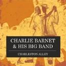 Charleston Alley/Charlie Barnet & His Big Band