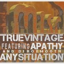 Any Situation (feat. Apathy & DJ Roxmooth)/True Vintage