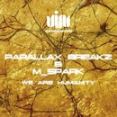 We Are Humanity EP/Parallax Breakz