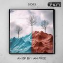 Sides/I AM FREE