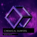 Body Rott/Chemical Surfers