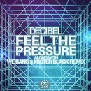 Feel The Pressure/Decibel (USA)