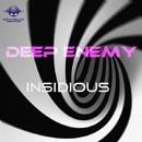 Insidious/Deep Enemy