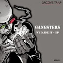 We Made It EP/Gangsters