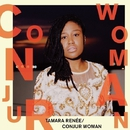 CONJUR WOMAN/TAMARA RENEE