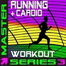 Running + Cardio Workout - Master Series 3/Master Series Fitness