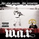 This Ain't Gangsta... This Terrorism/W.A.R