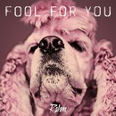 Fool For You/Rahm