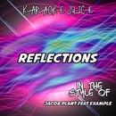 Reflections (Originally Performed by Jacob Plant feat Example) [Karaoke Versions]/Karaoke Juice