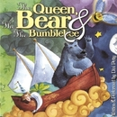 The Queen, The Bear & The Bumblebee/Dini Petty