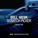 Scratch Picker, Vol. 2/Bell Mesk