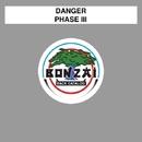 Phase III/Danger