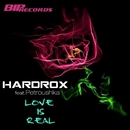 Love Is Real (feat. Petroushka)/Hardrox