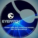 Feel the Realness EP/Johnny Deep (aka Yonathan Dahan)