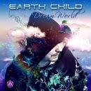 Dream World/Earth Child