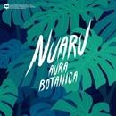 Aura Botanica/Nuaru