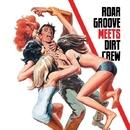 Roar Groove meets Dirt Crew Recordings/The Revenge