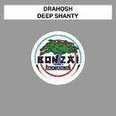 Deep Shanty/Drahosh