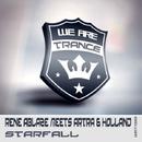 Starfall/Rene Ablaze meets Artra & Holland