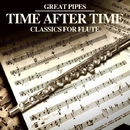 Time After Time - Classics for Flute/Great Pipes