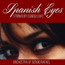 Spanish Eyes - Strings by Candlelight/Orchestra Of Sergio Rafael
