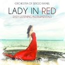Lady in Red - Easy Listening Instrumentals/Orchestra Of Sergio Rafael