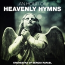 An Hour of Heavenly Hymns/Orchestra Of Sergio Rafael