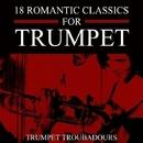 18 Romantic Classics for Trumpet/Trumpet Troubadours