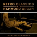 Retro Classics for the Hammond Organ/The Harmonic Circuits