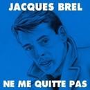 Ne Me Quitte Pas/Jacques Brel