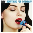 Something For Everybody/Devo