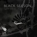 Black Season/LOW DB'S