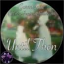 Until Then/Garnet Jade