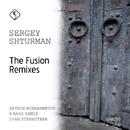 The Fusion Remixes/Sergey Shturman