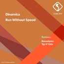 Run Without Speed/Dinamica