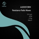 Resistance Radio Waves/Audiostorm
