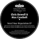 Need Your Reputation EP/Chris Dewell & Max Casebolt