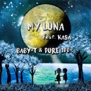 My Luna (feat. KASA)/BABY-T & PURE 100%