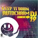 Keep It Down/AutoCharm Vs DJ 19