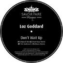 Don't Wait Up/Loz Goddard